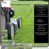 Trust worthy Lawn Care