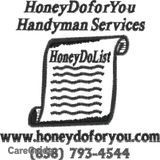 HoneyDoforYou Handyman Services...Let us complete your ToDo list!