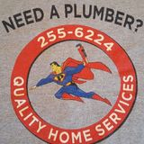 NEED A PLUMBER? Quality Home Services