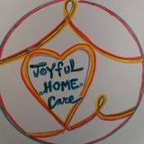 Joyful Home Care! I am a skilled home organizer and I love to cook, clean and run errands and more!
