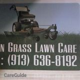 Green Grass Lawn Care. I will care for your lawn as if were my rving Wyandotte,Leavenworth and Johnson County.