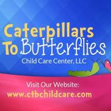 Caterpillars To Butterflies Child Care, L.L.C.