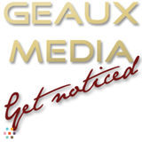 Geaux Media - Small Business Marketing; HD Video; Online Marketing; Commercial and Product Photography