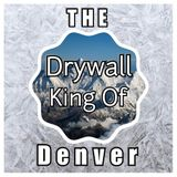 Drywall King Of Denver Hang, Finish, Texture, Paint