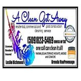 Not enough time in the day? Call A CLEAN GET AWAY! One call can clean it all!