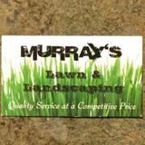 Murray's Lawn & Landscaping Quality Service at a Competitive Price