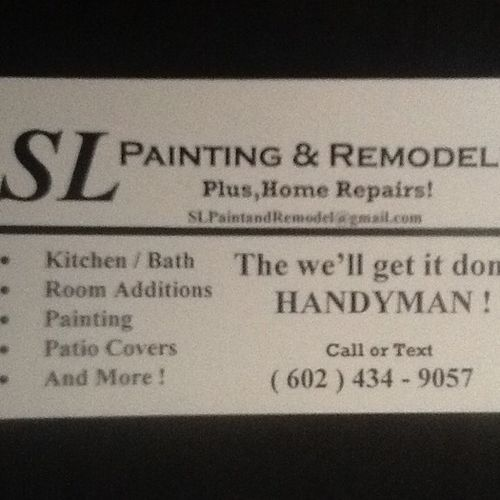 Do you need painting or remodeling done, we will get it done, also take care of minor home repair !