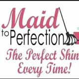 Are you ready to have your home Maid To Perfection?